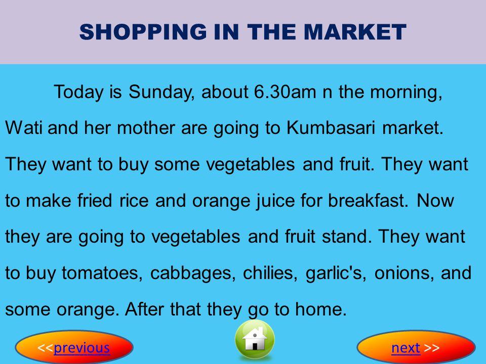 SHOPPING IN THE MARKET Shopping in The Market