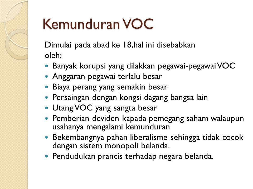 Kemunduran VOC Dimulai pada abad ke 18,hal ini disebabkan oleh: