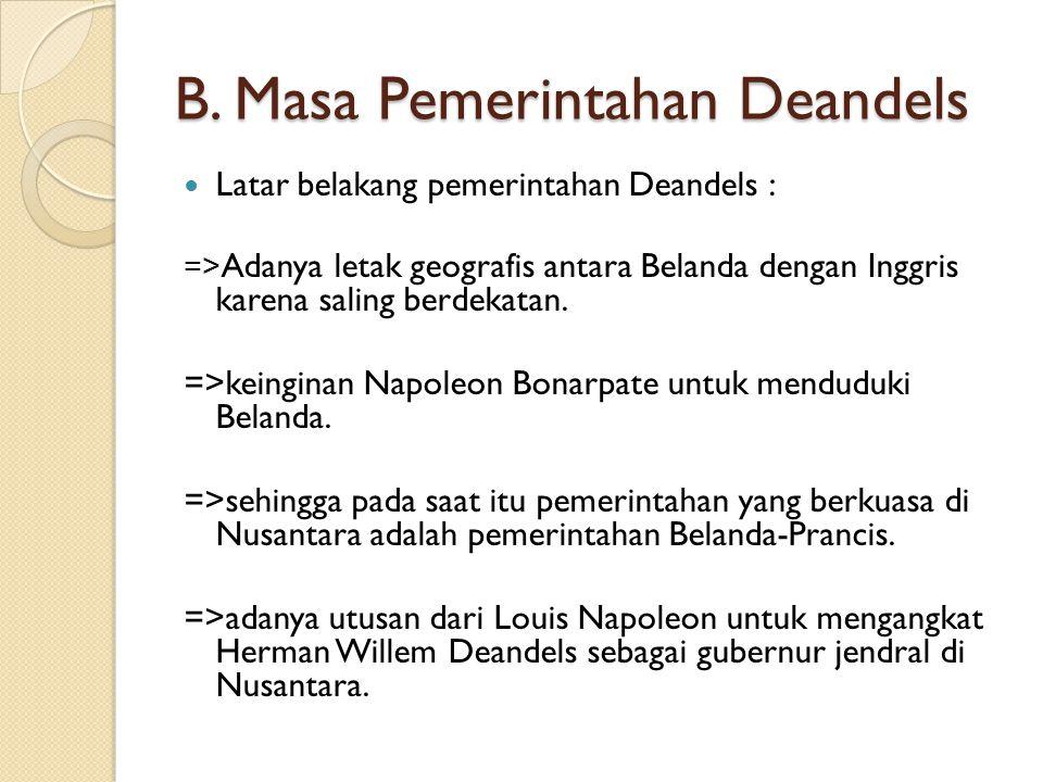 B. Masa Pemerintahan Deandels