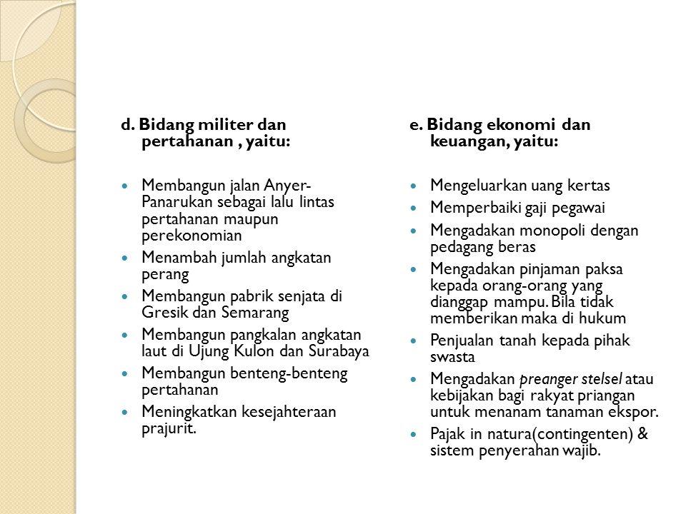 d. Bidang militer dan pertahanan , yaitu:
