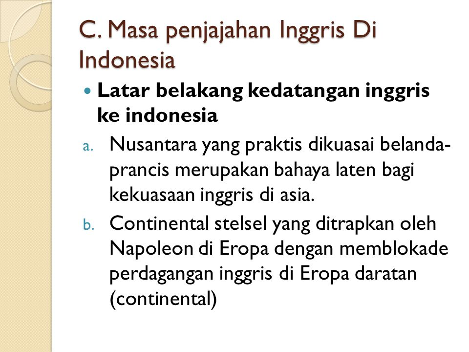 C. Masa penjajahan Inggris Di Indonesia