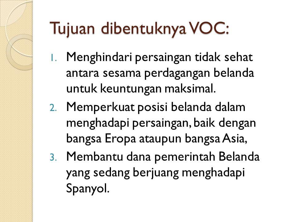 Tujuan dibentuknya VOC: