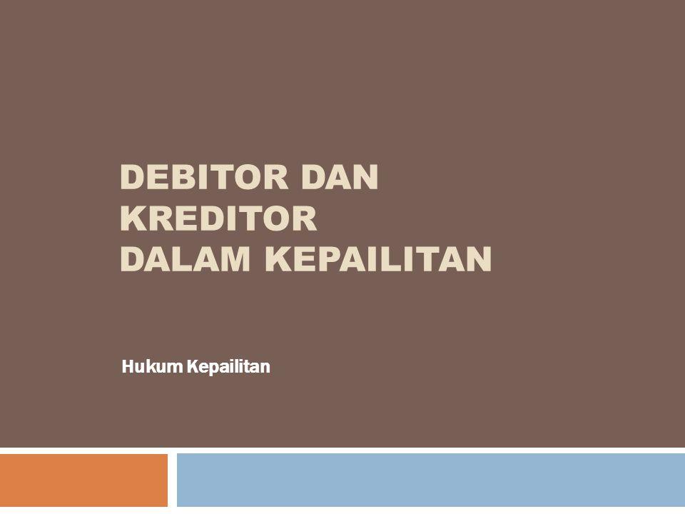 Debitor dan Kreditor dalam Kepailitan