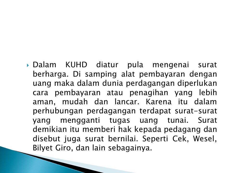 Dalam KUHD diatur pula mengenai surat berharga