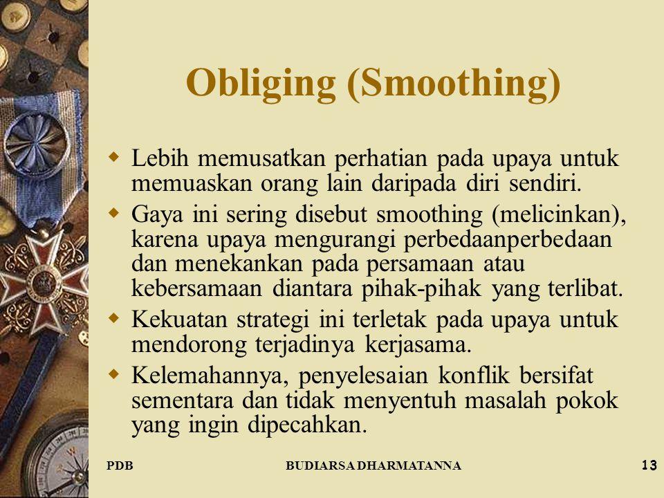 Obliging (Smoothing) Lebih memusatkan perhatian pada upaya untuk memuaskan orang lain daripada diri sendiri.