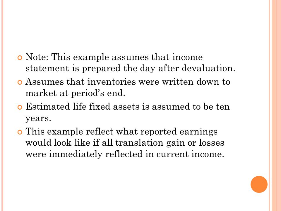 Note: This example assumes that income statement is prepared the day after devaluation.