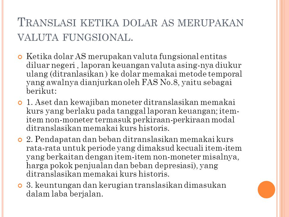 Translasi ketika dolar as merupakan valuta fungsional.