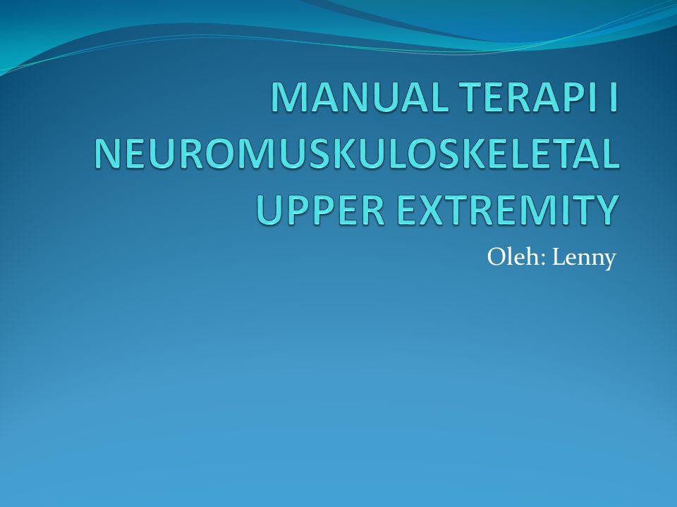 MANUAL TERAPI I NEUROMUSKULOSKELETAL UPPER EXTREMITY