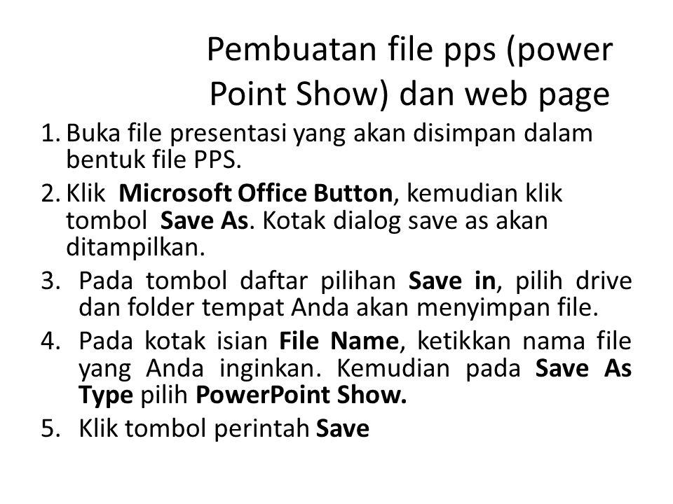 Pembuatan file pps (power Point Show) dan web page