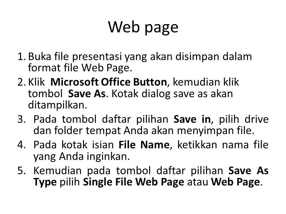 Web page Buka file presentasi yang akan disimpan dalam format file Web Page.