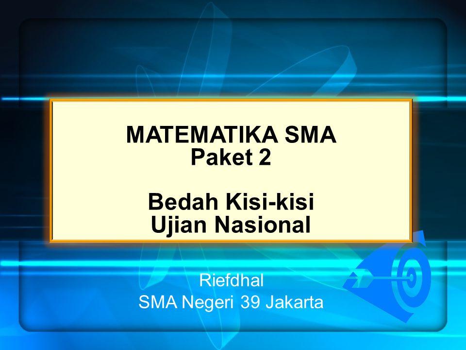 MATEMATIKA SMA Paket 2 Bedah Kisi-kisi Ujian Nasional