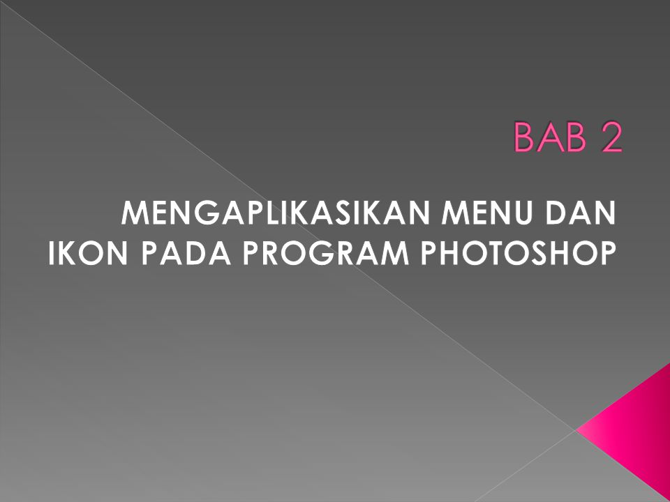 MENGAPLIKASIKAN MENU DAN IKON PADA PROGRAM PHOTOSHOP