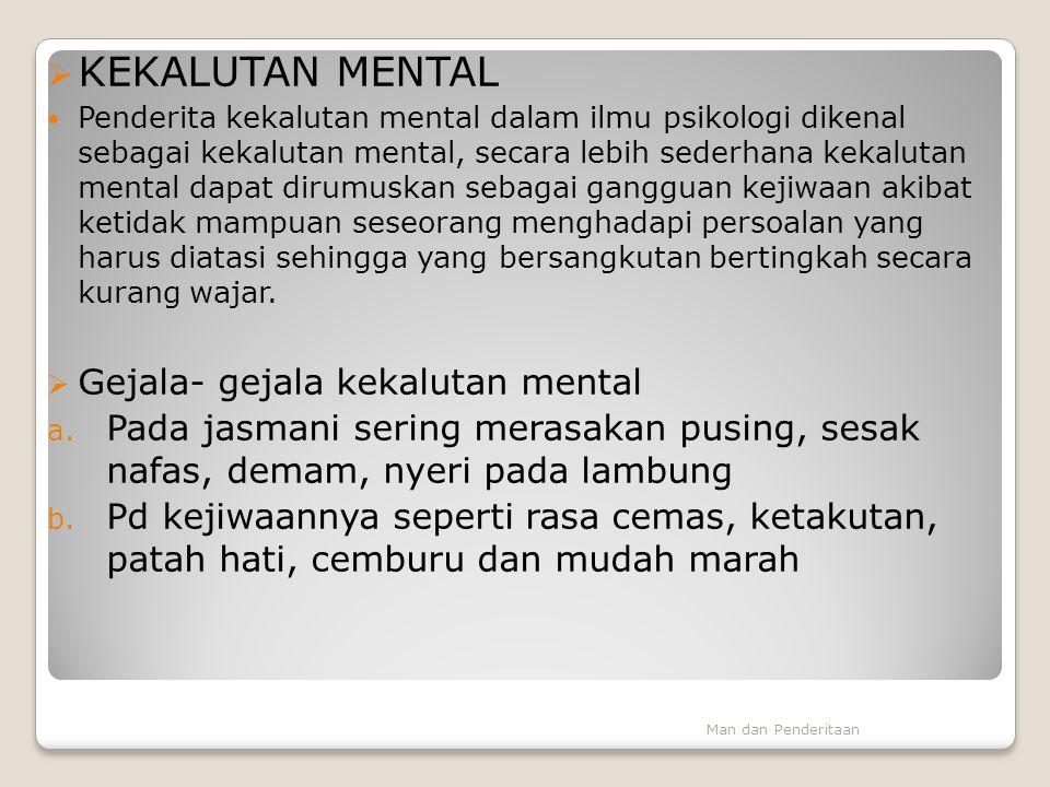 KEKALUTAN MENTAL Gejala- gejala kekalutan mental