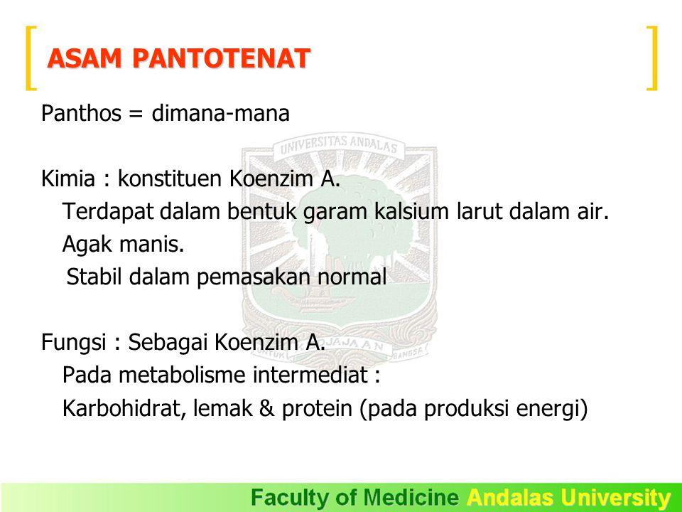 ASAM PANTOTENAT Panthos = dimana-mana Kimia : konstituen Koenzim A.