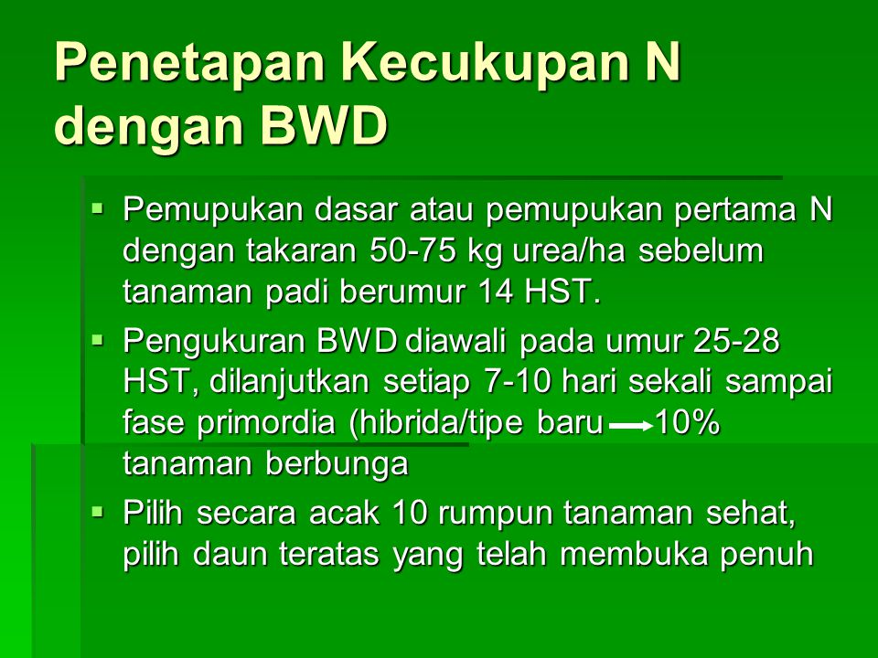 Penetapan Kecukupan N dengan BWD