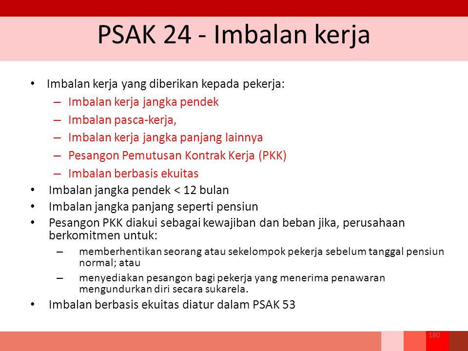 PSAK 24 - Imbalan kerja Imbalan kerja yang diberikan kepada pekerja: