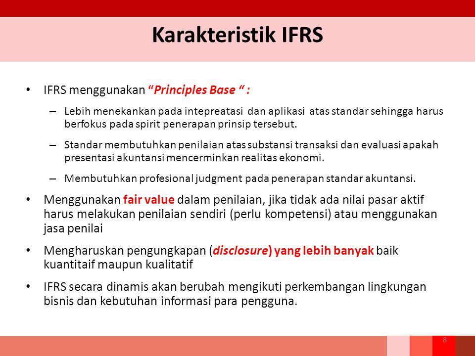 Karakteristik IFRS IFRS menggunakan Principles Base :