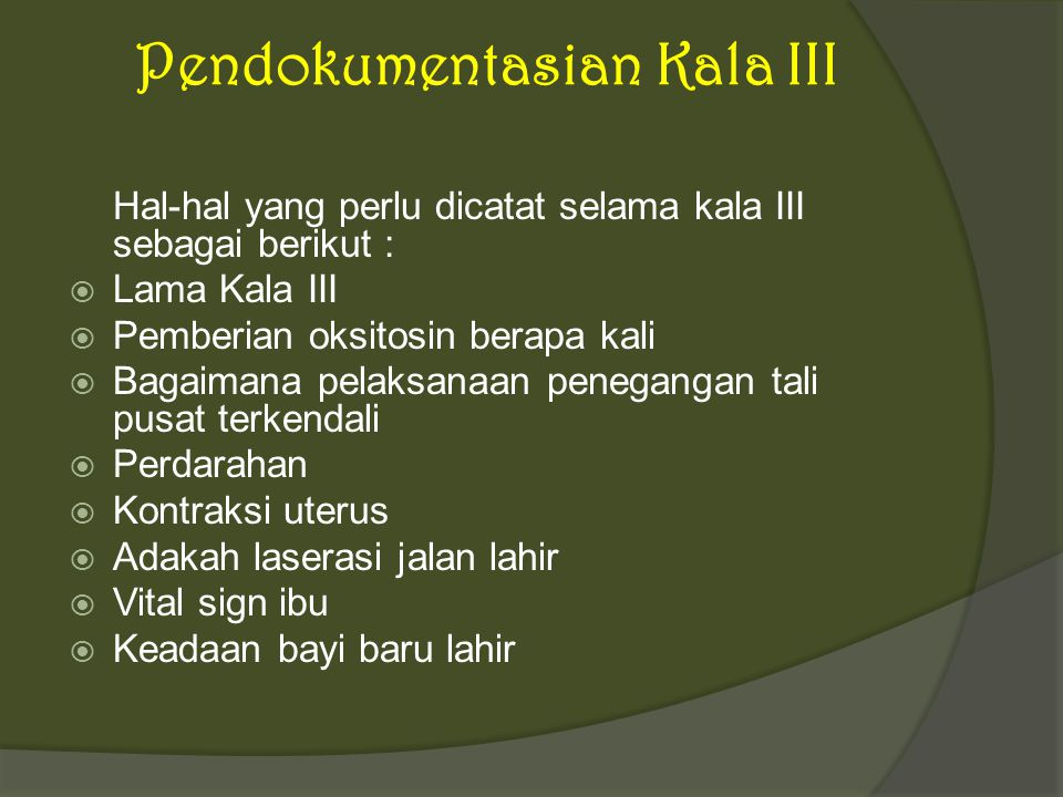 Pendokumentasian Kala III