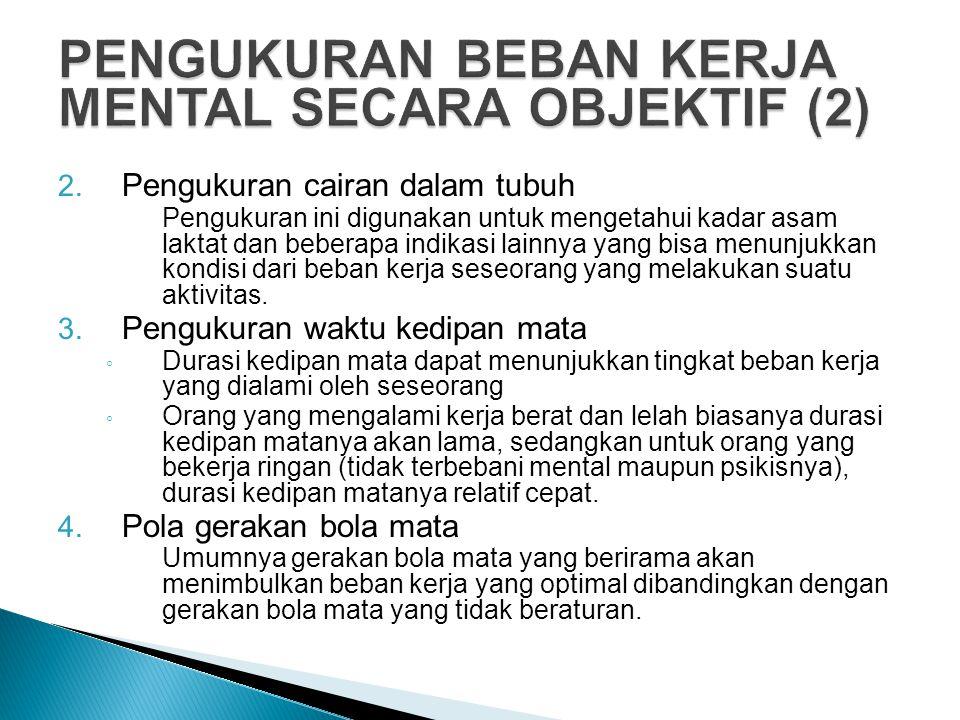 PENGUKURAN BEBAN KERJA MENTAL SECARA OBJEKTIF (2)