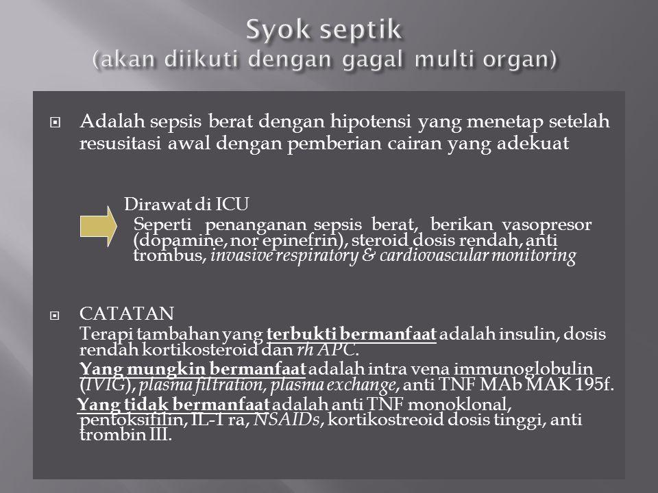 Syok septik (akan diikuti dengan gagal multi organ)