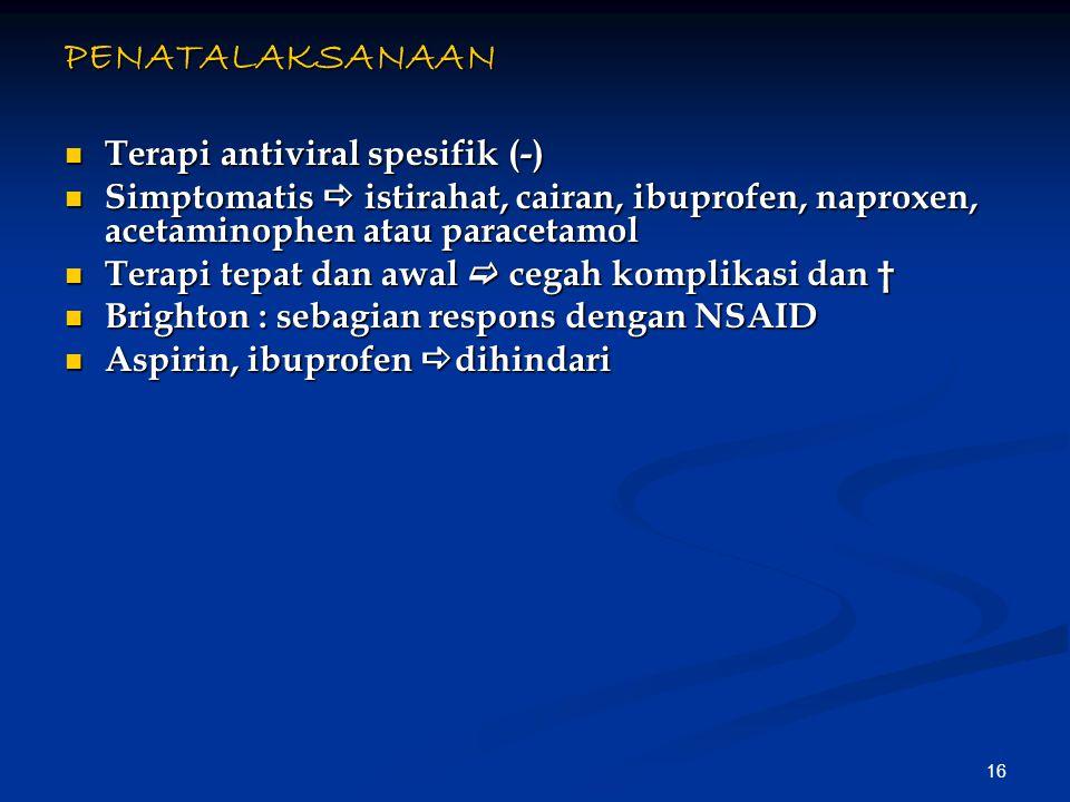 PENATALAKSANAAN Terapi antiviral spesifik (-)