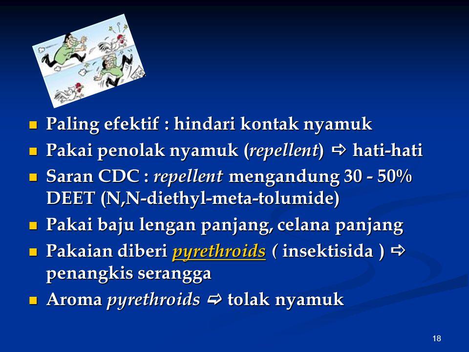 Paling efektif : hindari kontak nyamuk