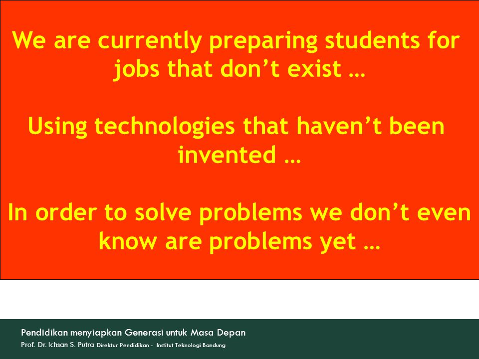 We are currently preparing students for jobs that don't exist …