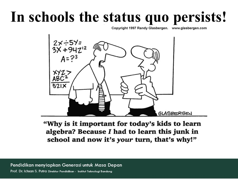 In schools the status quo persists!