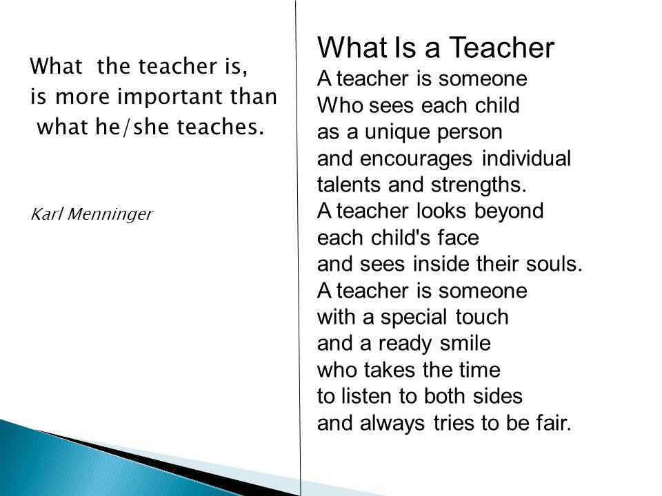 What Is a Teacher A teacher is someone What the teacher is,