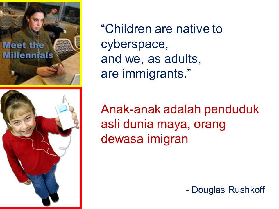 Anak-anak adalah penduduk asli dunia maya, orang dewasa imigran