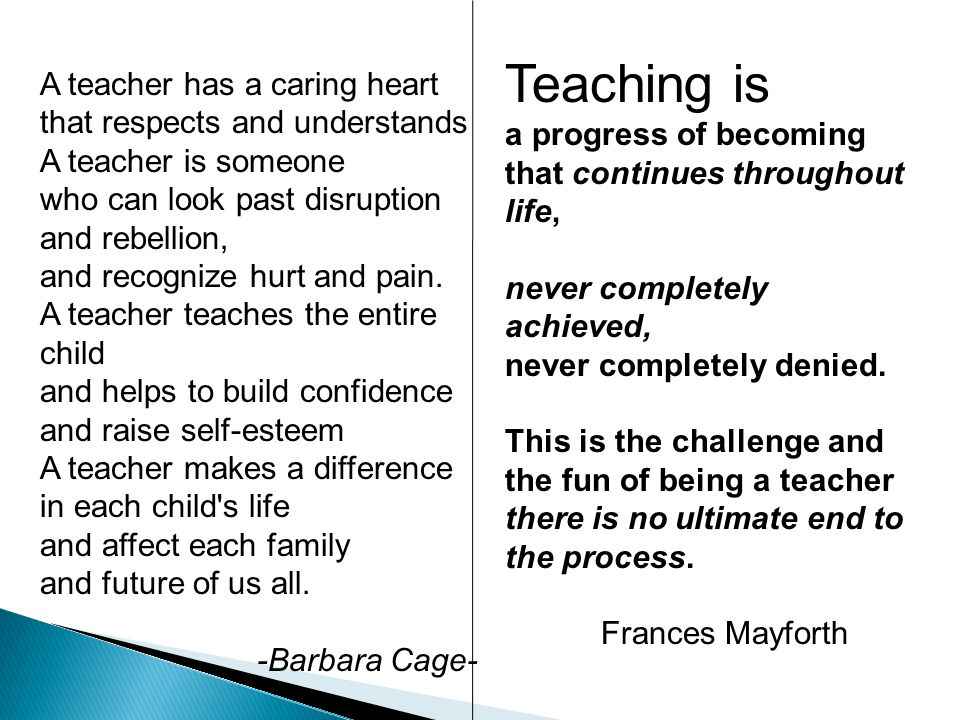 Teaching is A teacher has a caring heart that respects and understands