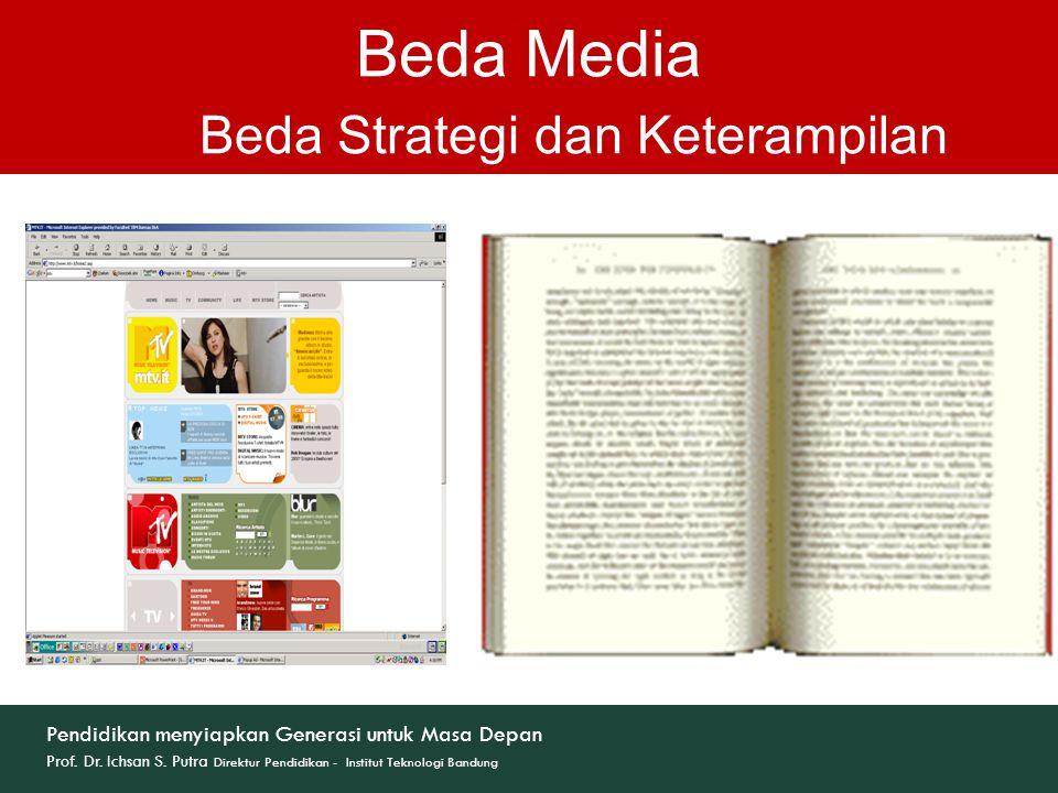 Beda Media Beda Strategi dan Keterampilan