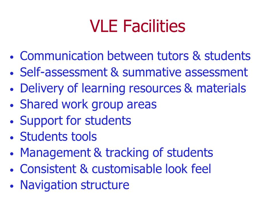 VLE Facilities Communication between tutors & students