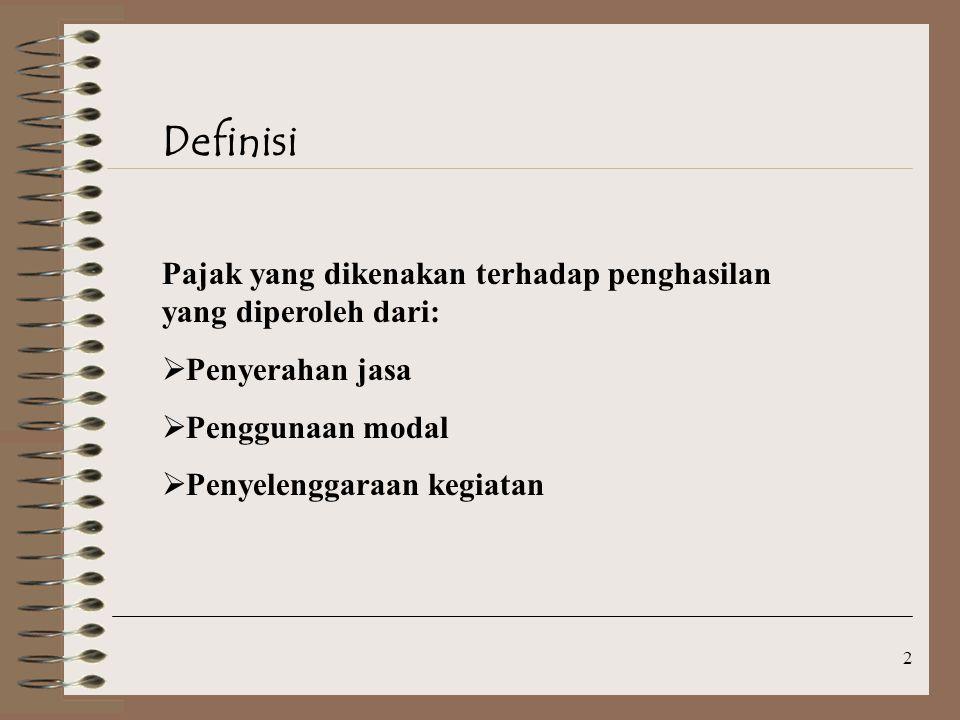 PPh pasal 23 Definisi. Pajak yang dikenakan terhadap penghasilan yang diperoleh dari: Penyerahan jasa.