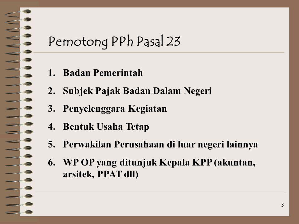 Pemotong PPh Pasal 23 Badan Pemerintah Subjek Pajak Badan Dalam Negeri