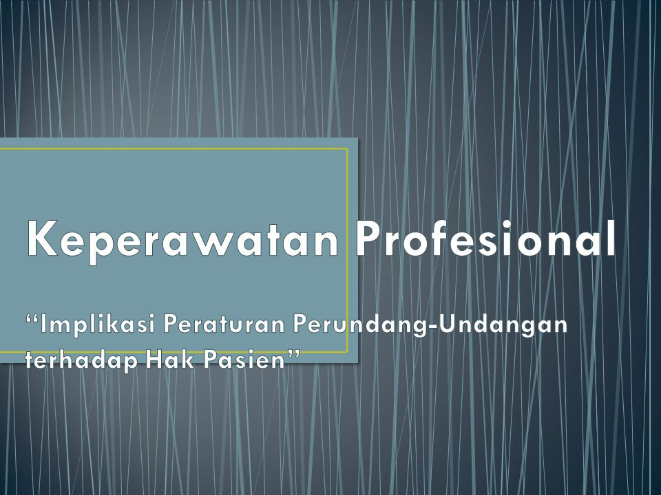 Keperawatan Profesional Implikasi Peraturan Perundang-Undangan terhadap Hak Pasien