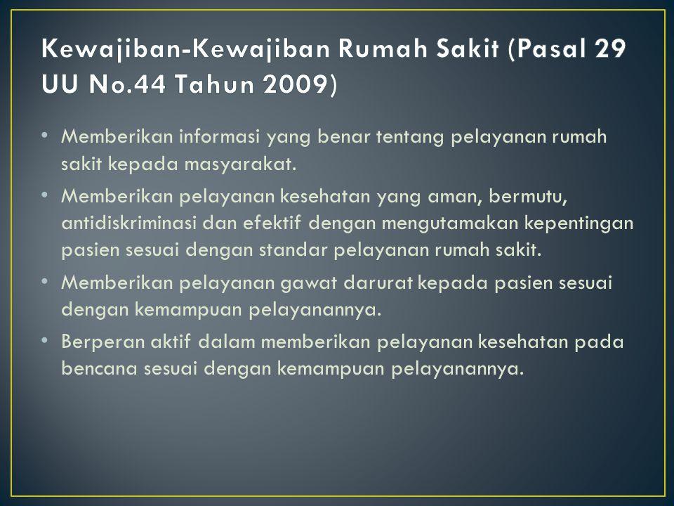 Kewajiban-Kewajiban Rumah Sakit (Pasal 29 UU No.44 Tahun 2009)