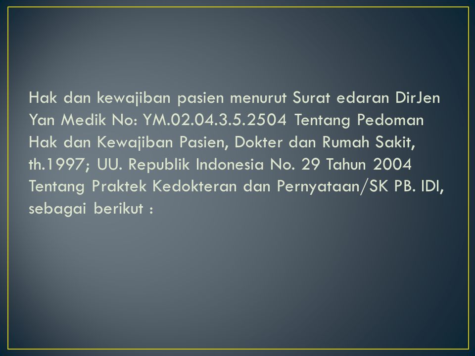 Hak dan kewajiban pasien menurut Surat edaran DirJen Yan Medik No: YM