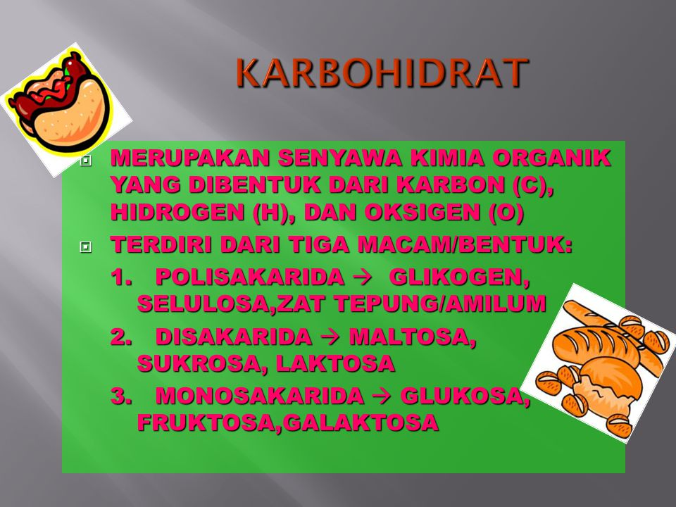 KARBOHIDRAT MERUPAKAN SENYAWA KIMIA ORGANIK YANG DIBENTUK DARI KARBON (C), HIDROGEN (H), DAN OKSIGEN (O)