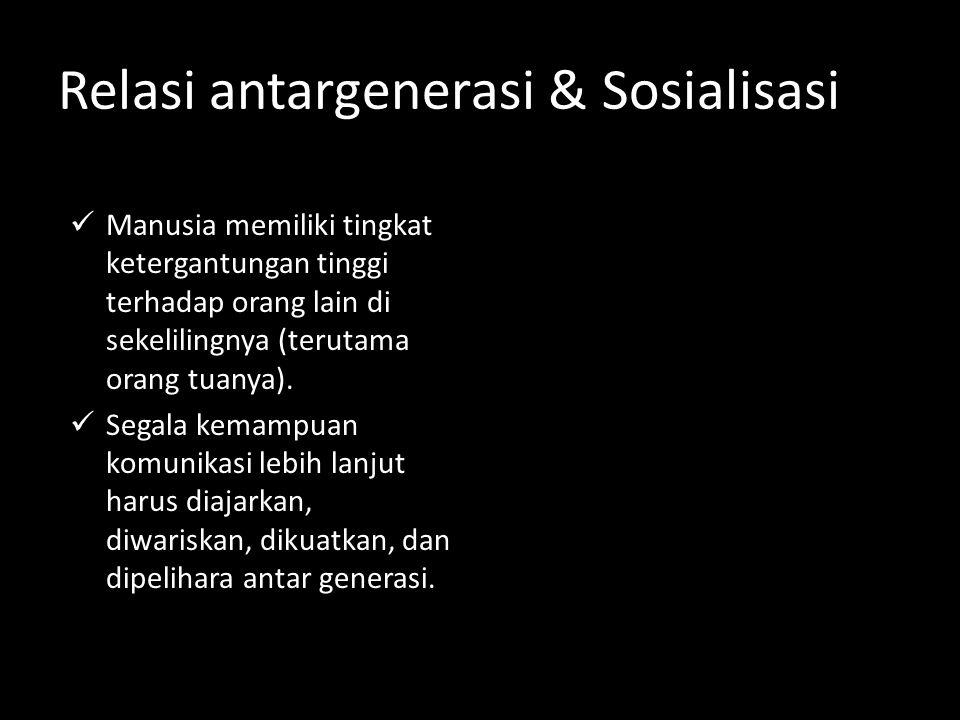 Relasi antargenerasi & Sosialisasi