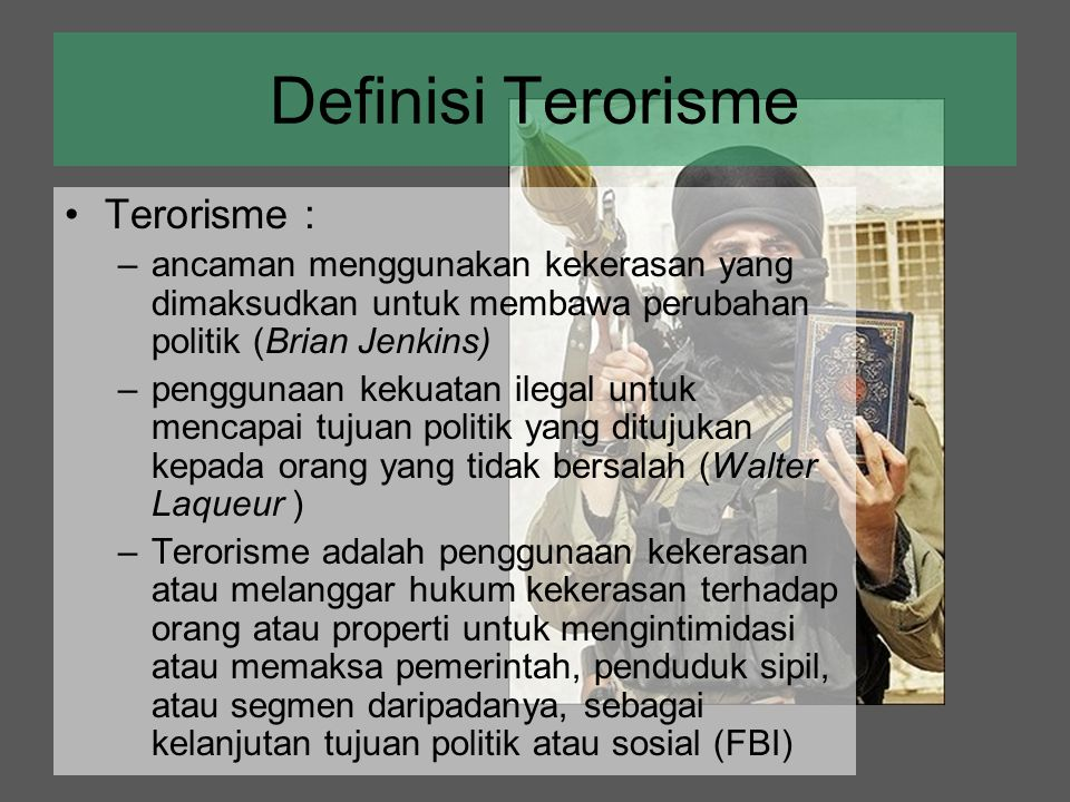 Definisi Terorisme Terorisme :