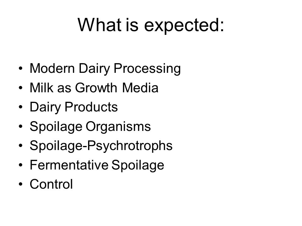 What is expected: Modern Dairy Processing Milk as Growth Media