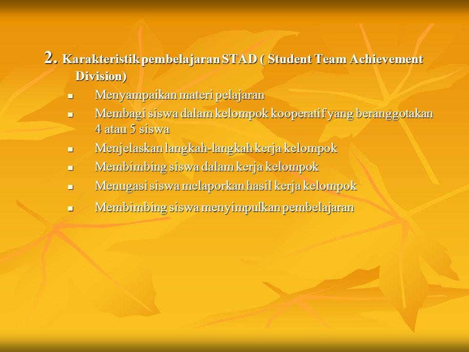 2. Karakteristik pembelajaran STAD ( Student Team Achievement Division)