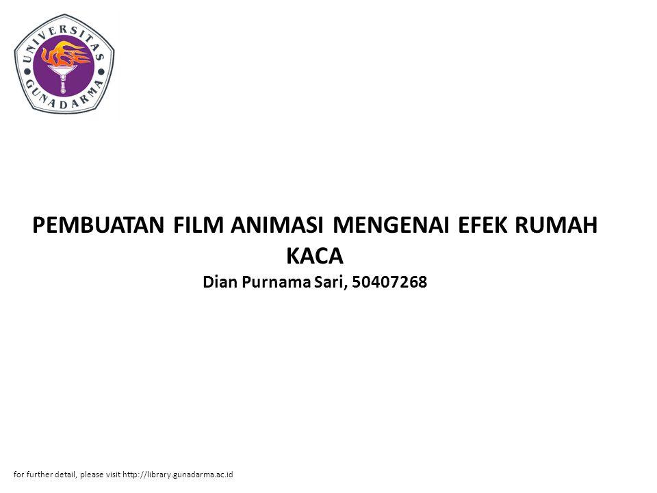 PEMBUATAN FILM ANIMASI MENGENAI EFEK RUMAH KACA Dian Purnama Sari, 50407268