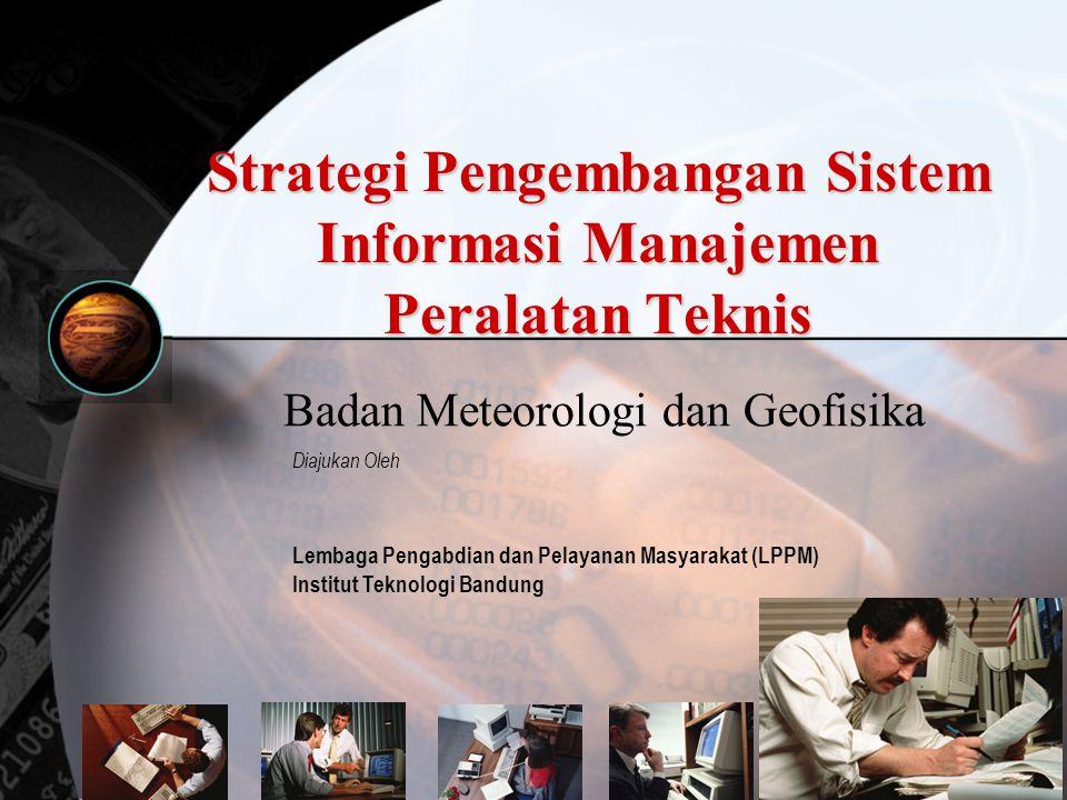 Strategi Pengembangan Sistem Informasi Manajemen Peralatan Teknis