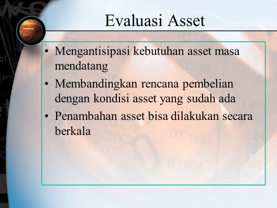 Evaluasi Asset Mengantisipasi kebutuhan asset masa mendatang