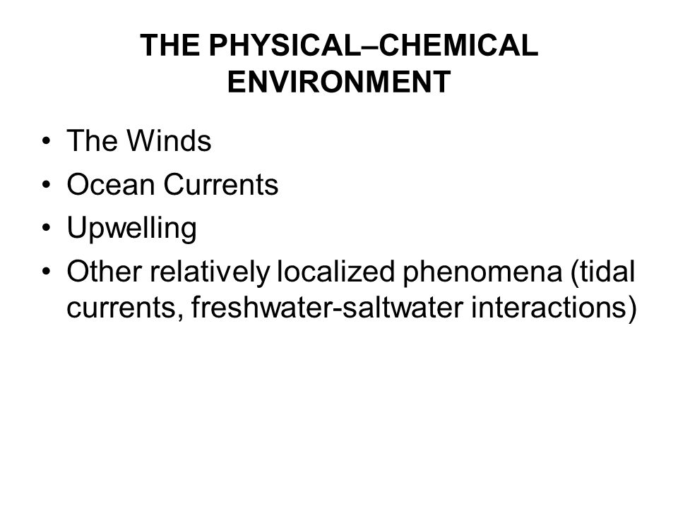 THE PHYSICAL–CHEMICAL ENVIRONMENT