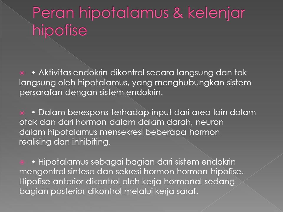Peran hipotalamus & kelenjar hipofise