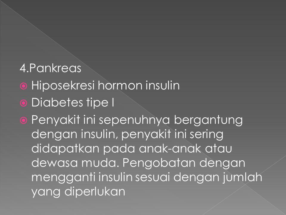 4.Pankreas Hiposekresi hormon insulin. Diabetes tipe I.