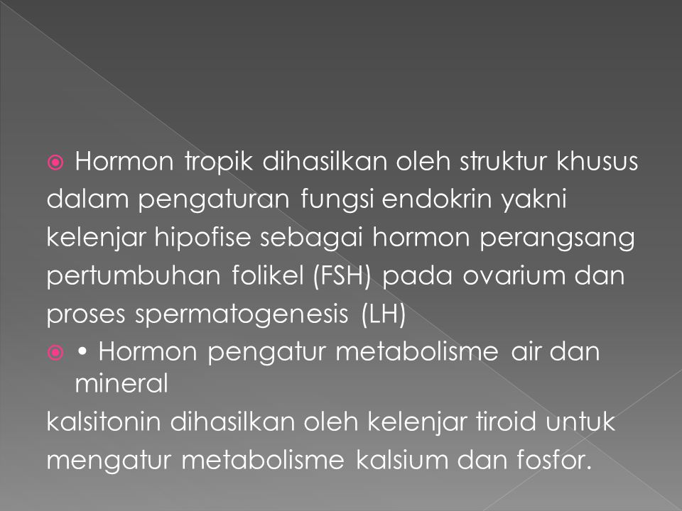 Hormon tropik dihasilkan oleh struktur khusus